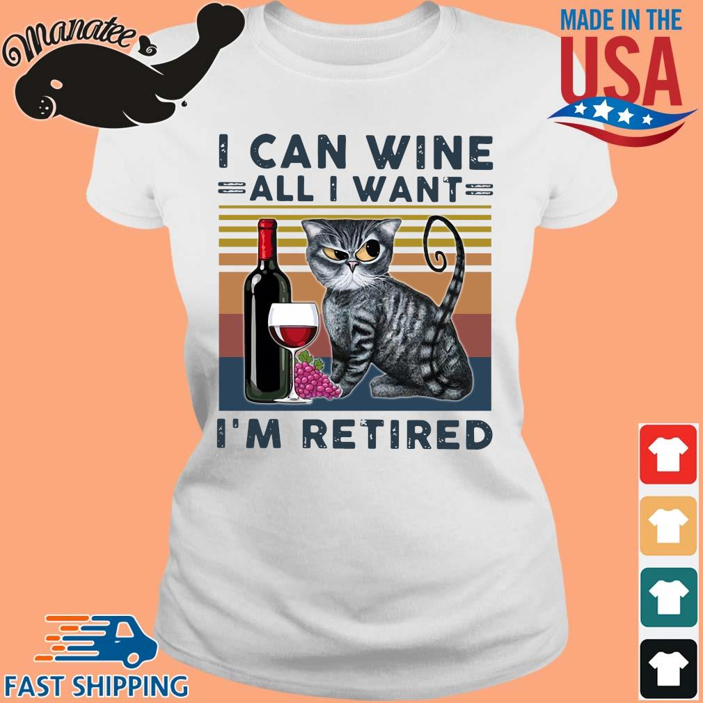 Cat I can wine all I want I'm retired vintage s Ladies trang