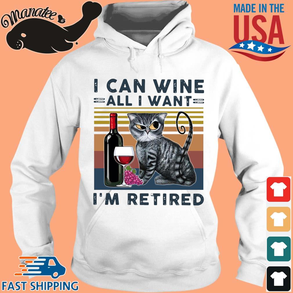 Cat I can wine all I want I'm retired vintage s hoodie trang