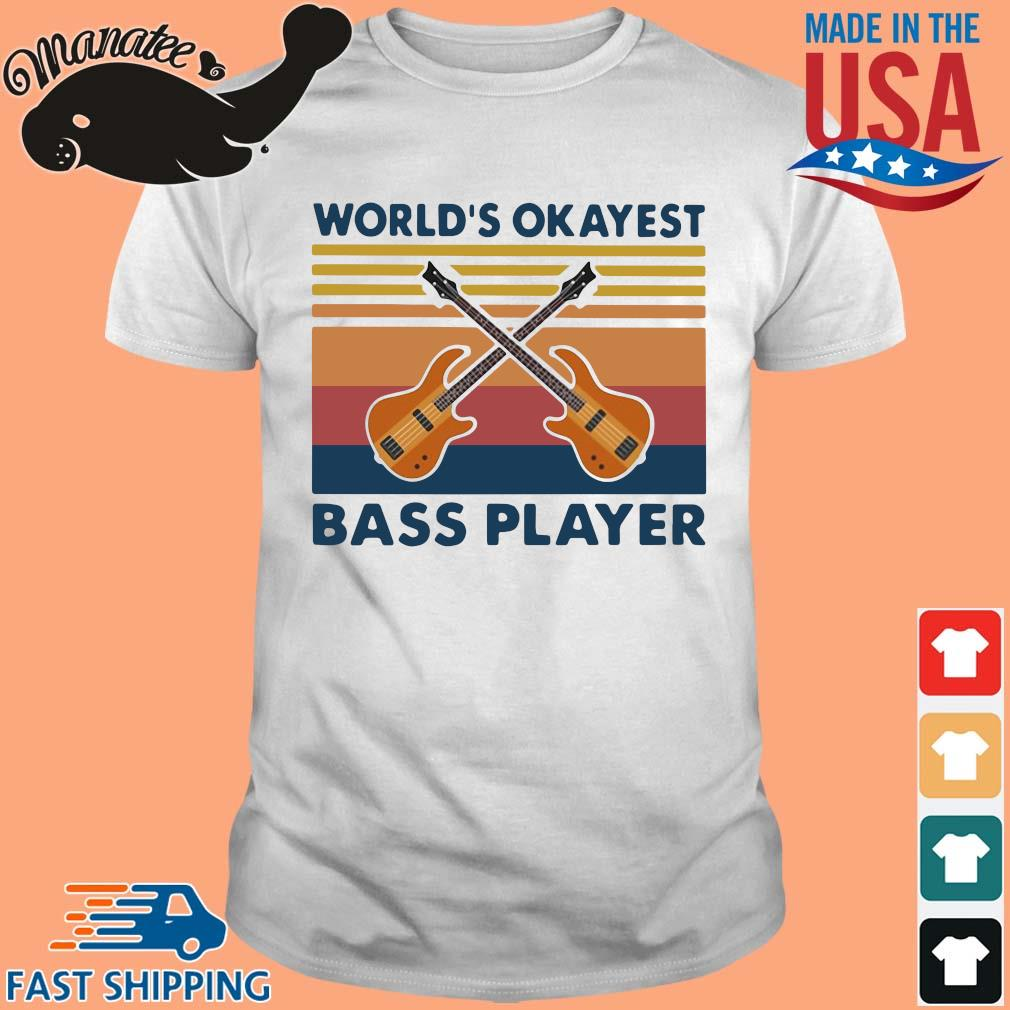 Guitars world's okayest bass player vintage shirt