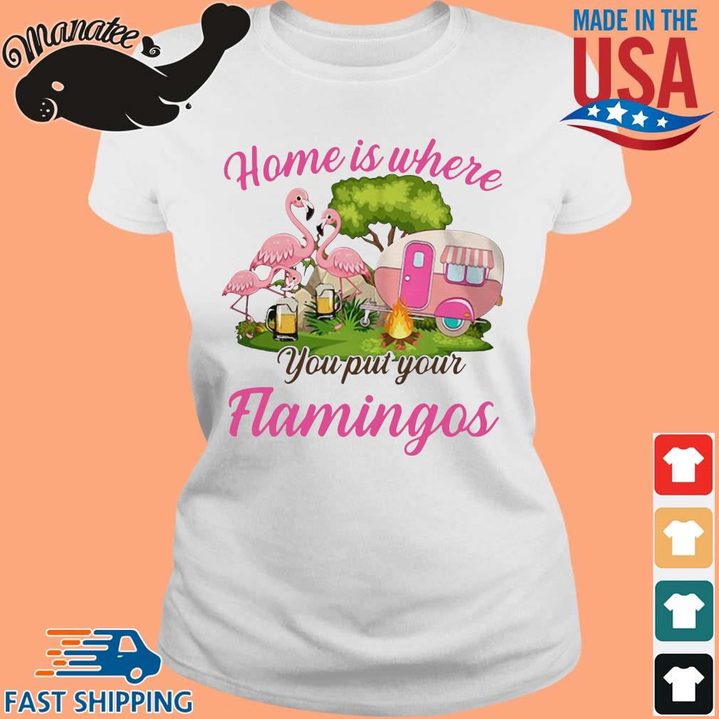 Home is where you put your flamingos camping s Ladies trang