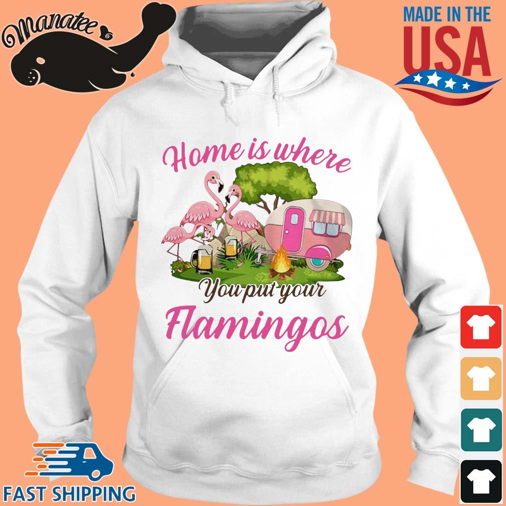 Home is where you put your flamingos camping s hoodie trang