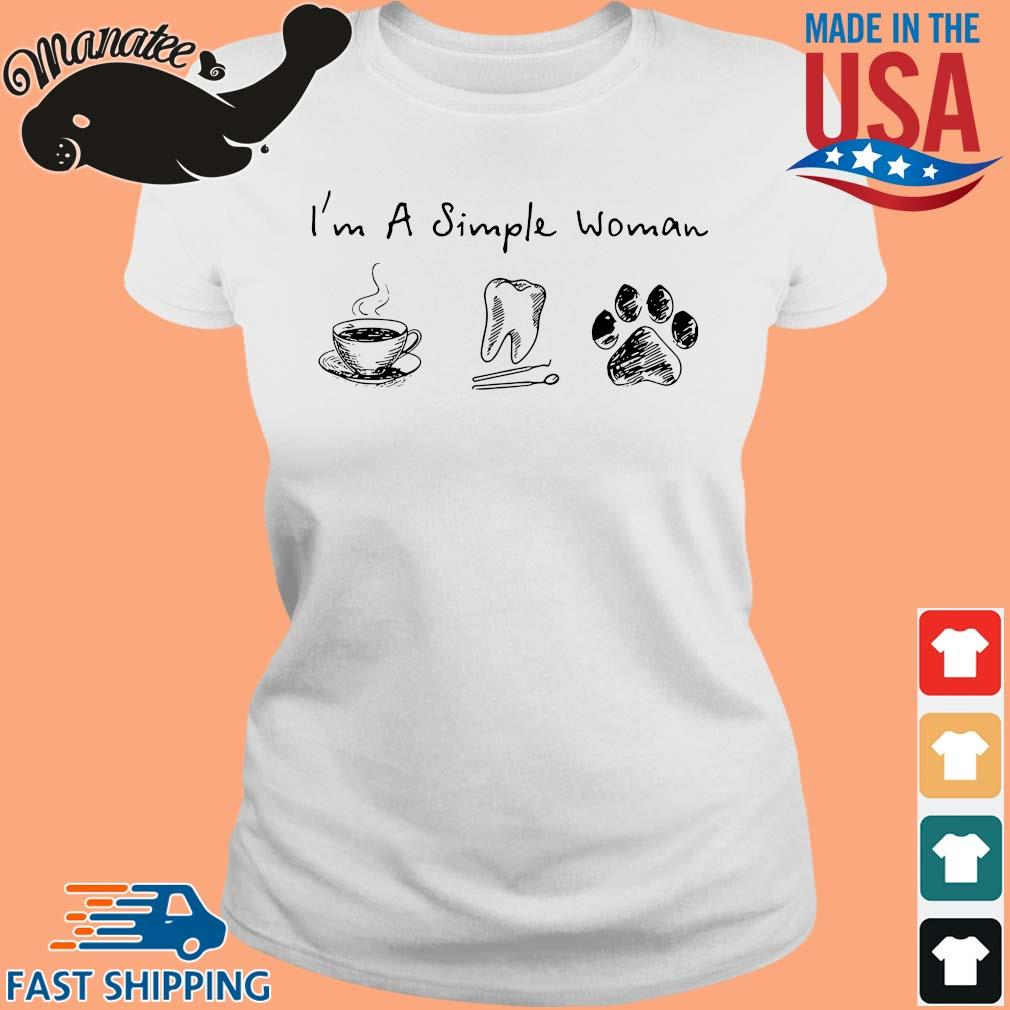 I'm a simple woman coffee tooth and paw dog s Ladies trang
