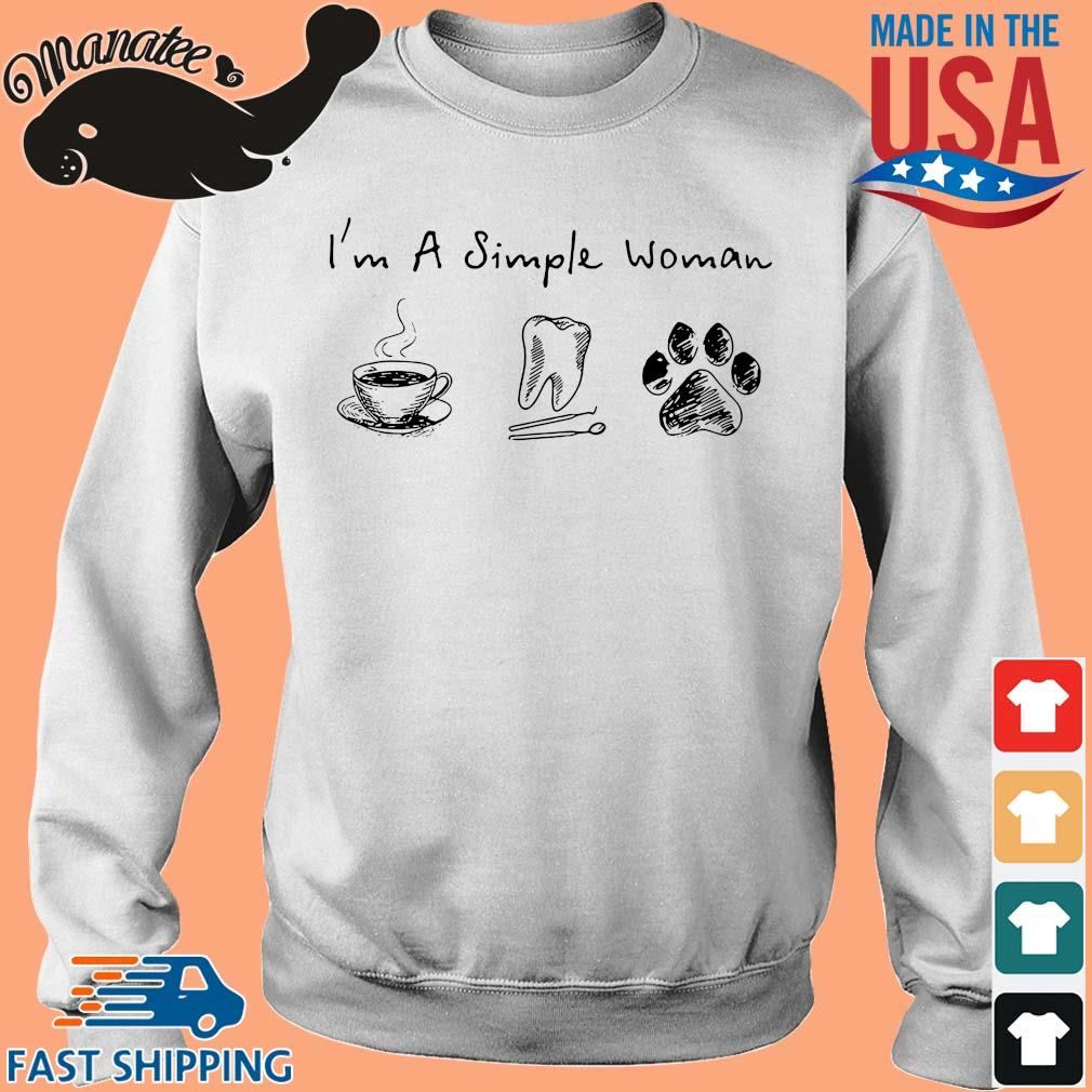 I'm a simple woman coffee tooth and paw dog s Sweater trang