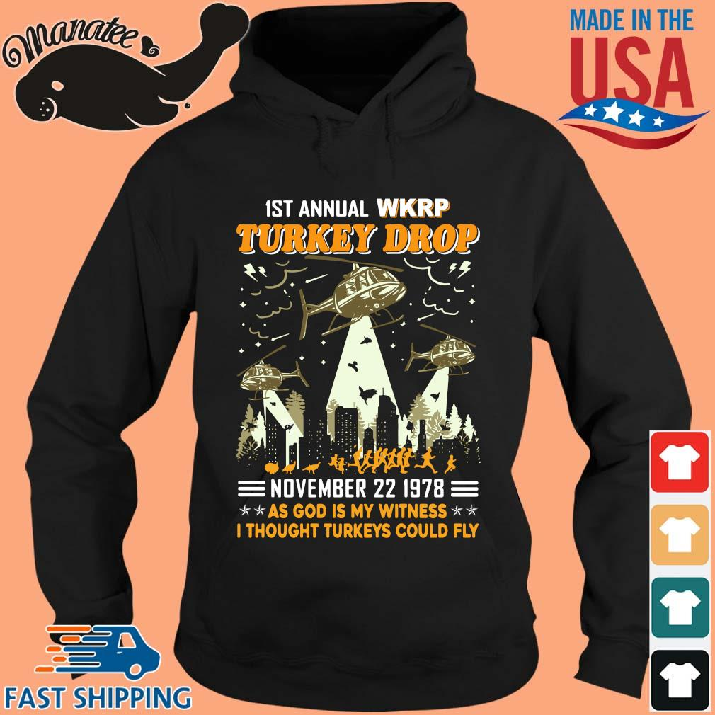 1St Annual WKRP Turkey Drop november 22 1978 as god is my witness I thought Turkeys could fly s hoodie den