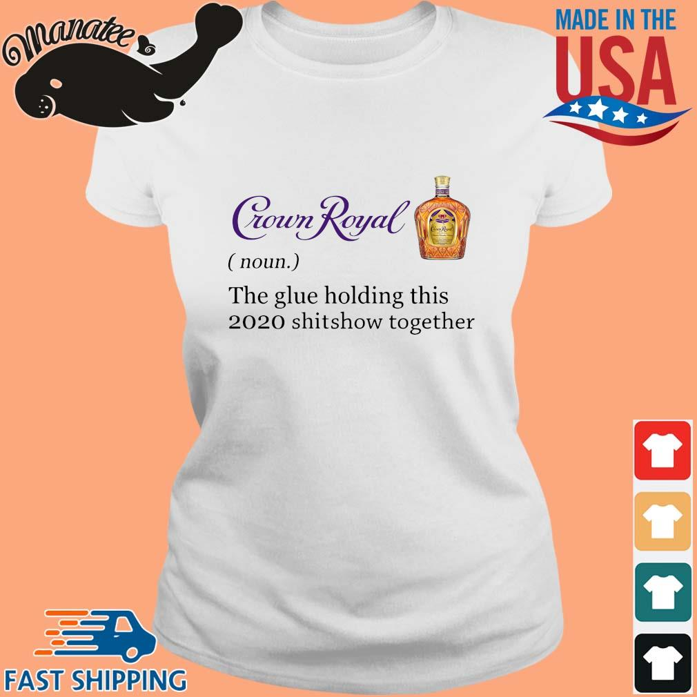 Crown Royal the glue holding this 2020 shitshow together s Ladies trang