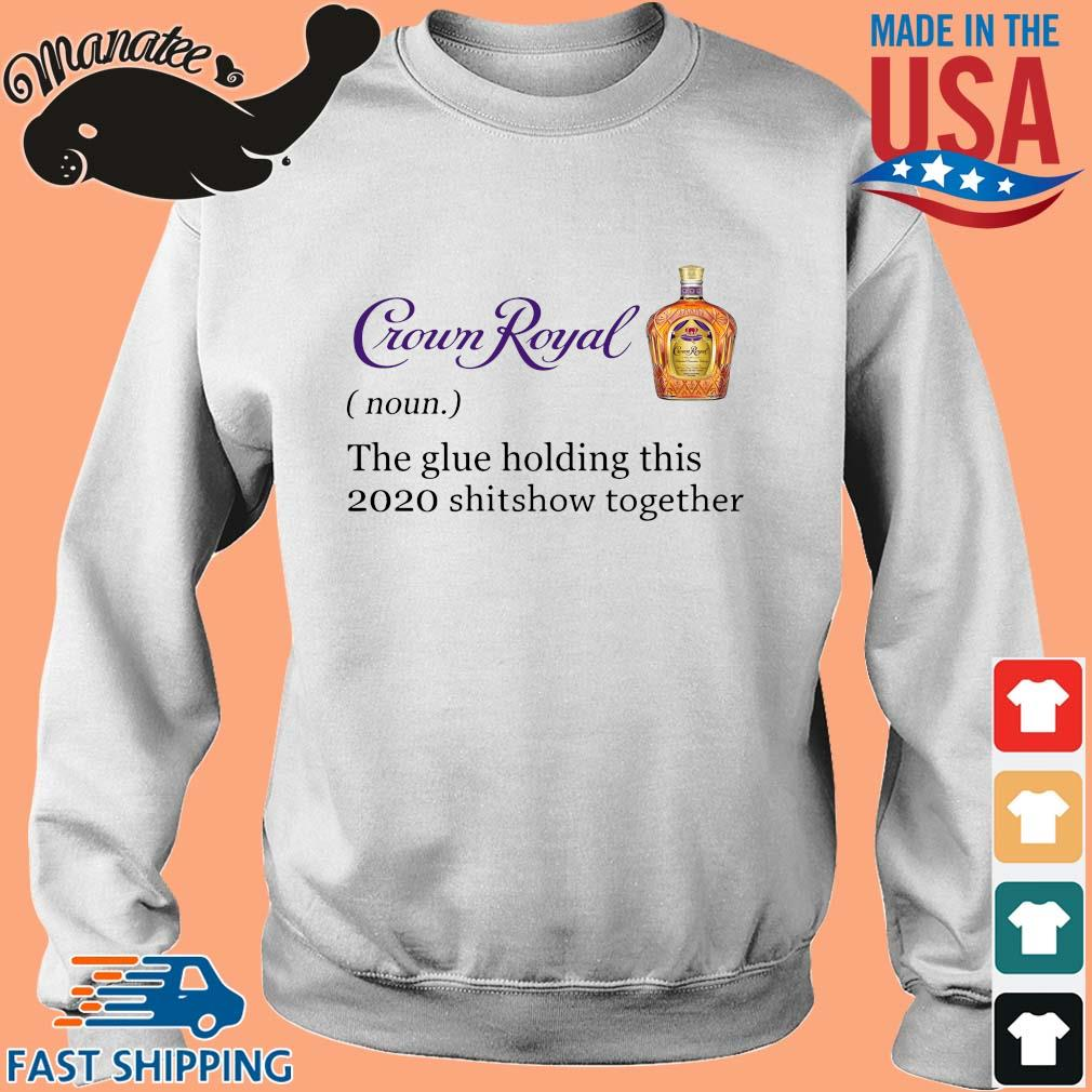 Crown Royal the glue holding this 2020 shitshow together s Sweater trang