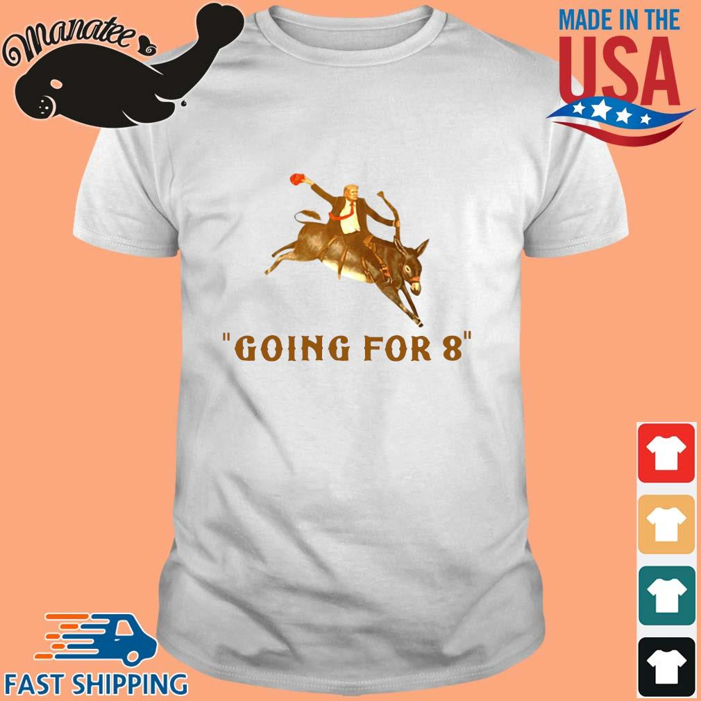 Donald Trump ridding donkey going for 8 shirt