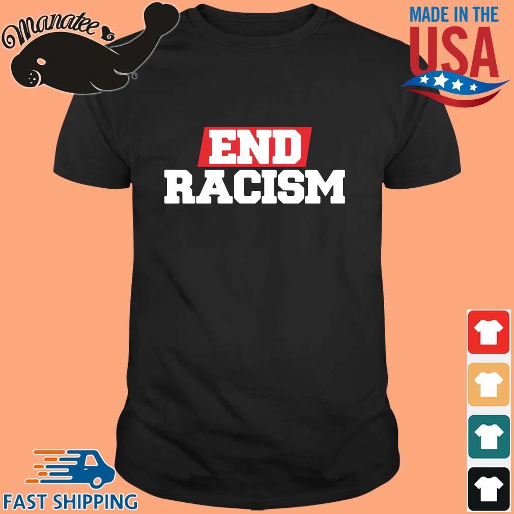 End racism tee shirt