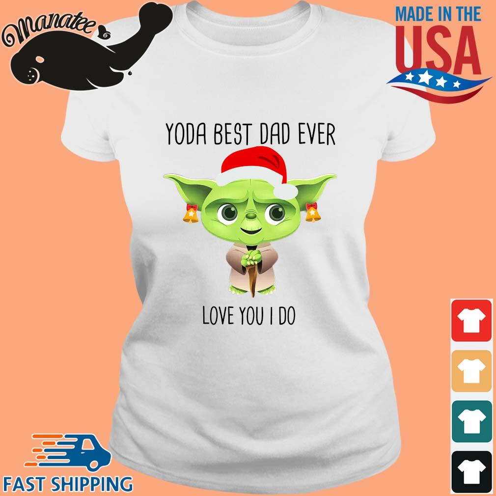 Master Yoda best dad ever love you I do merry Christmas sweater Ladies trang