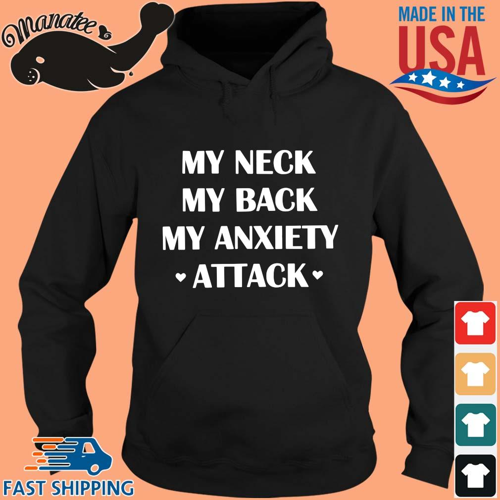My neck my back my anxiety attack s hoodie den