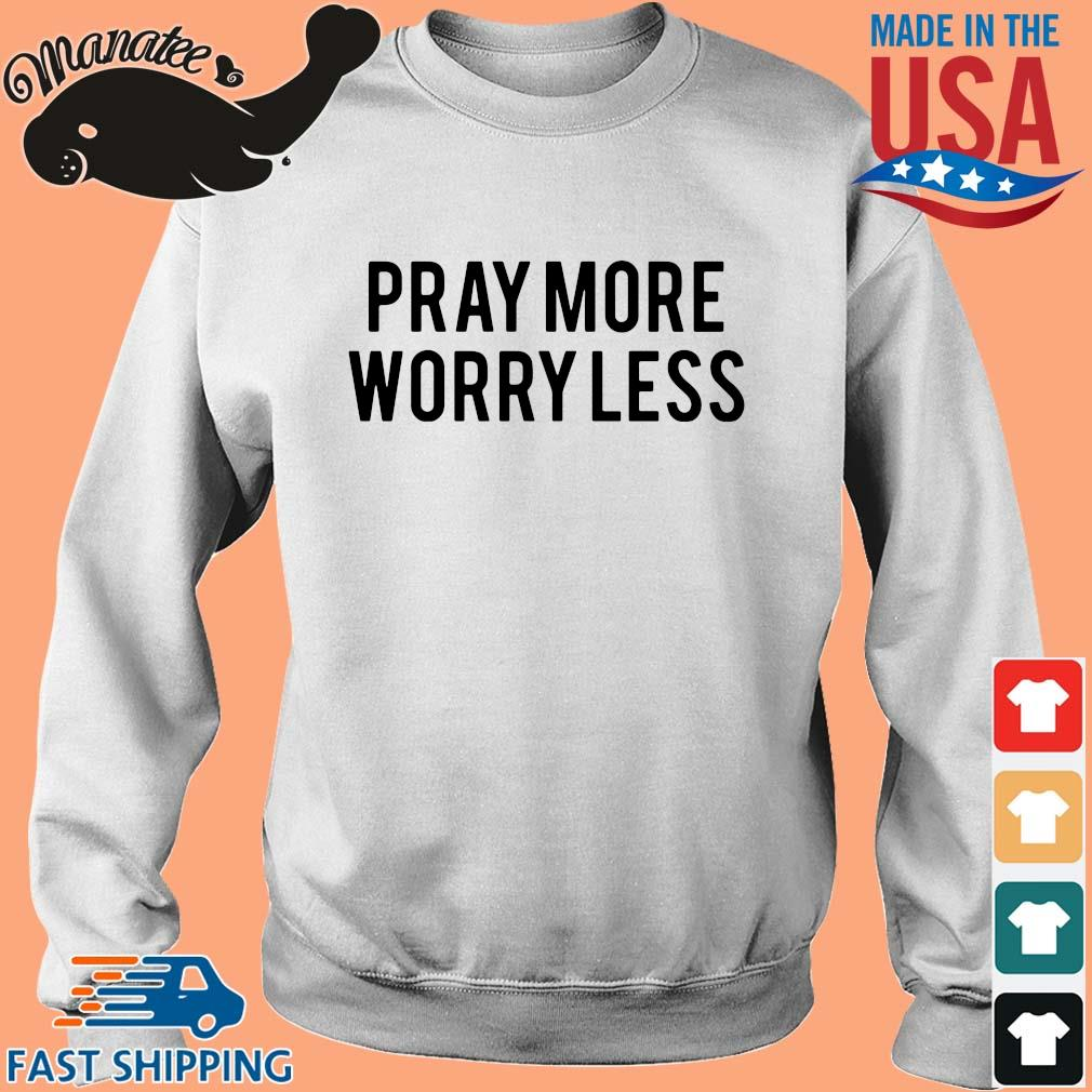 Pray more worry less s Sweater trang