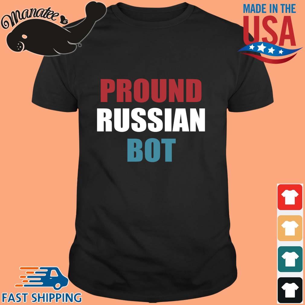 Pround Russian Bot shirt