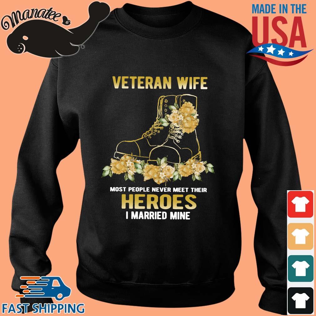 Veteran wife most people never meet their heroes I married mine flower s Sweater den