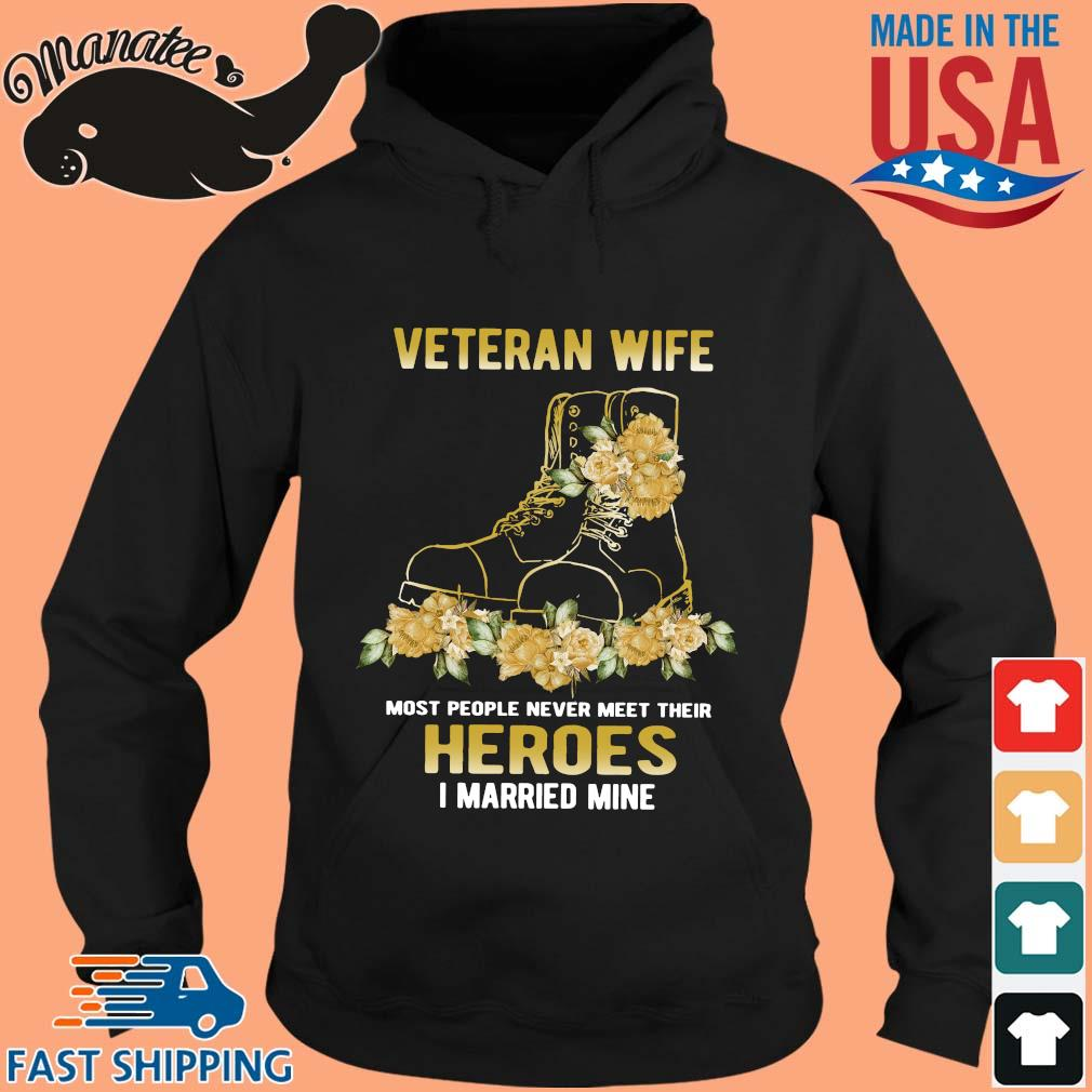 Veteran wife most people never meet their heroes I married mine flower s hoodie den