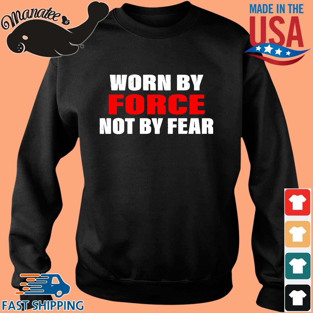 Worn by force not by fear s Sweater den