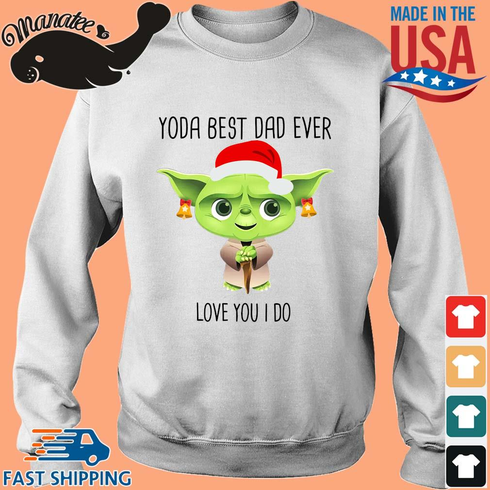 Yoda best dad ever love you I do merry Christmas s Sweater trang
