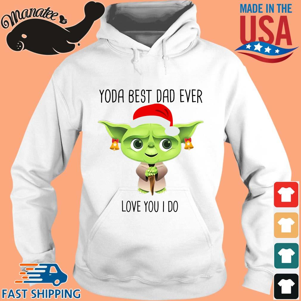 Yoda best dad ever love you I do merry Christmas s hoodie trang