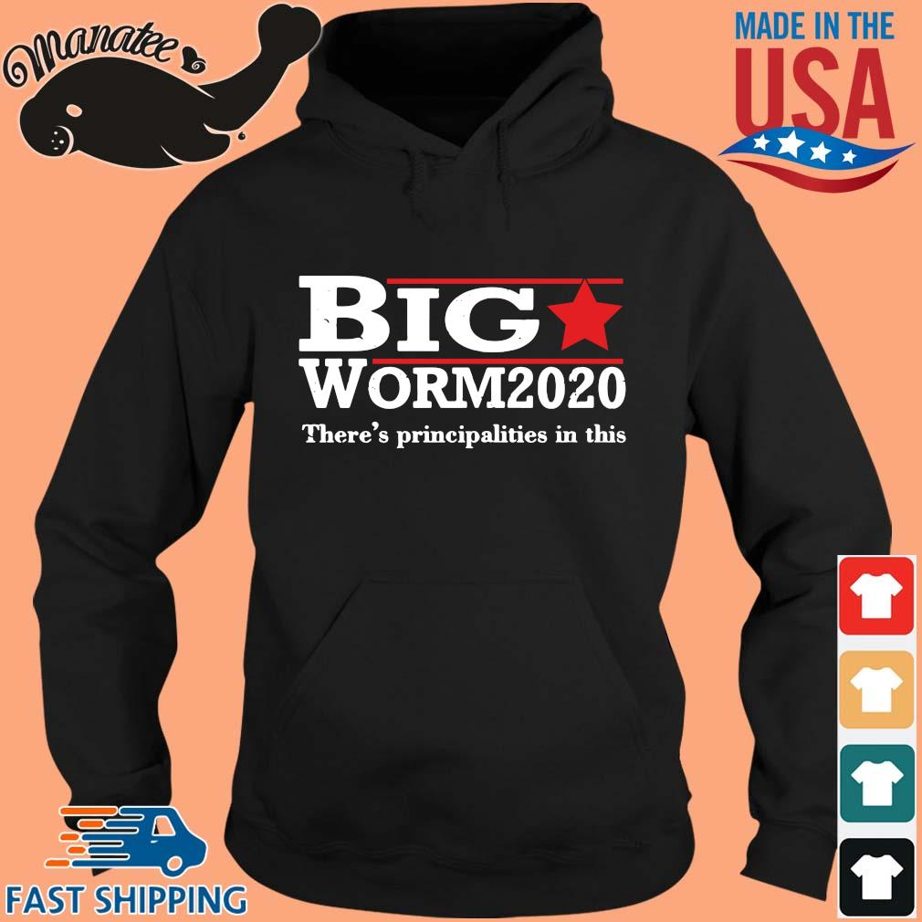 Big worm 2020 there's principalities in this s hoodie den