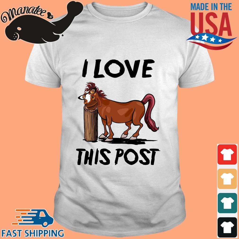 Horse I love this post shirt