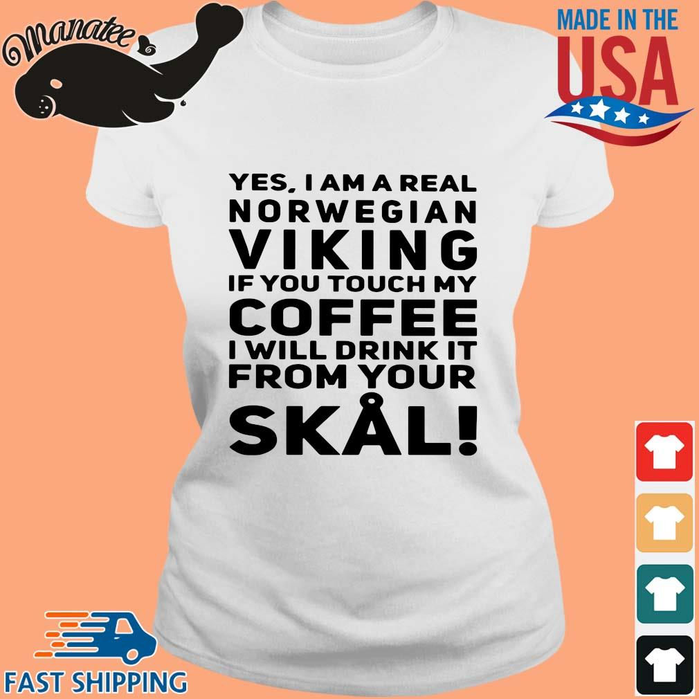 Yes I am a real norwegian Viking if you touch my Coffee I will drink it from your Skull s Ladies trang