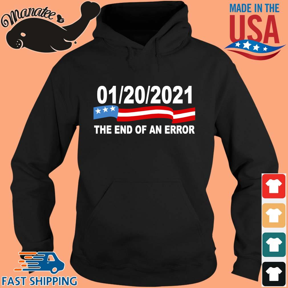 01 20 2021 the end of an error s hoodie den