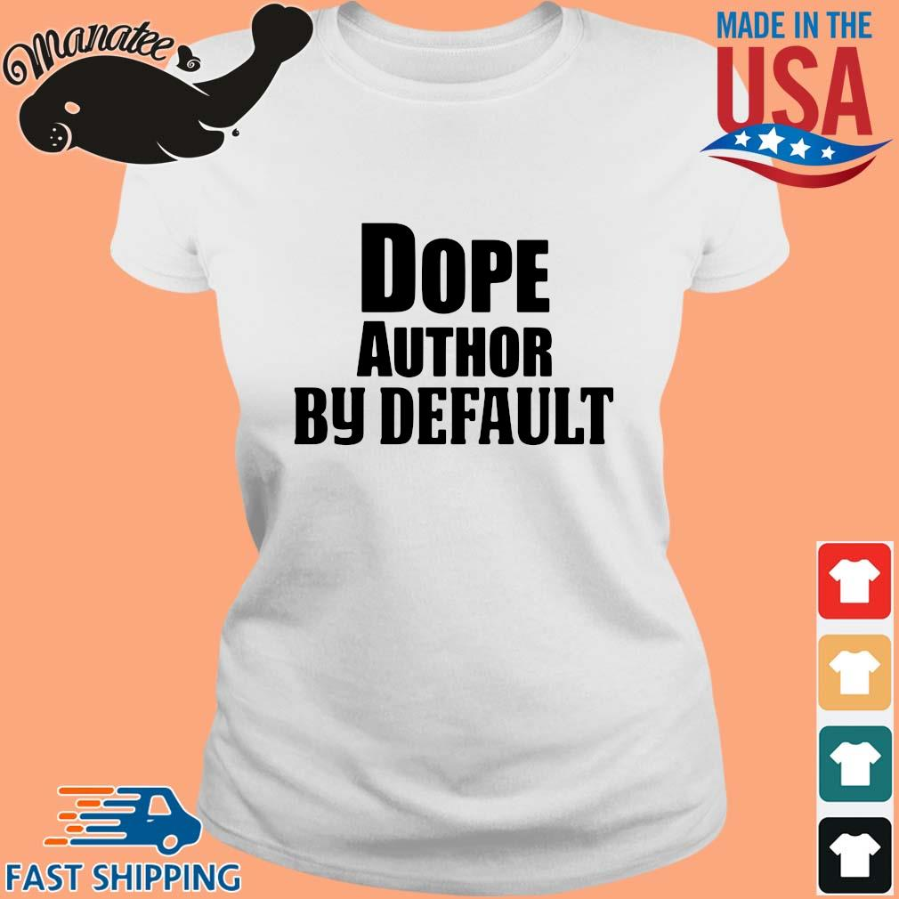 Dope author by default s Ladies trang