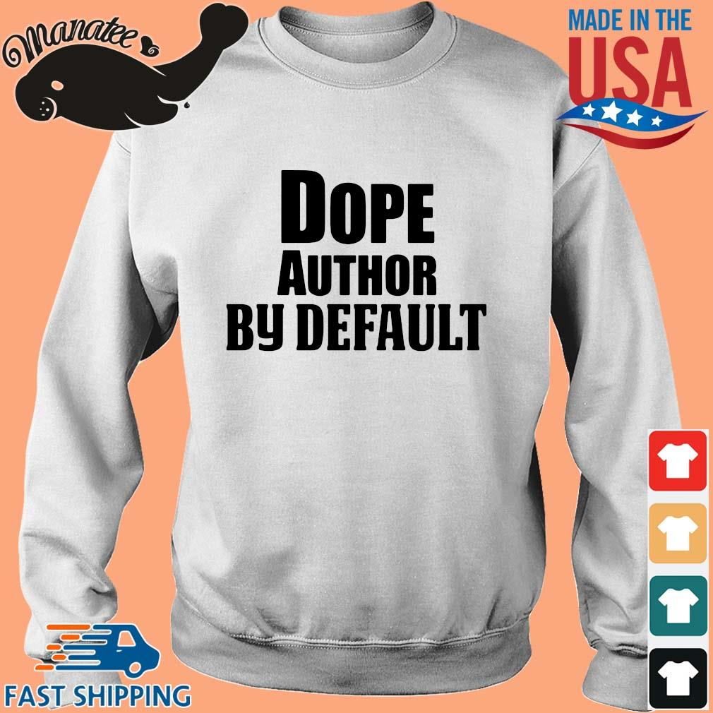 Dope author by default s Sweater trang