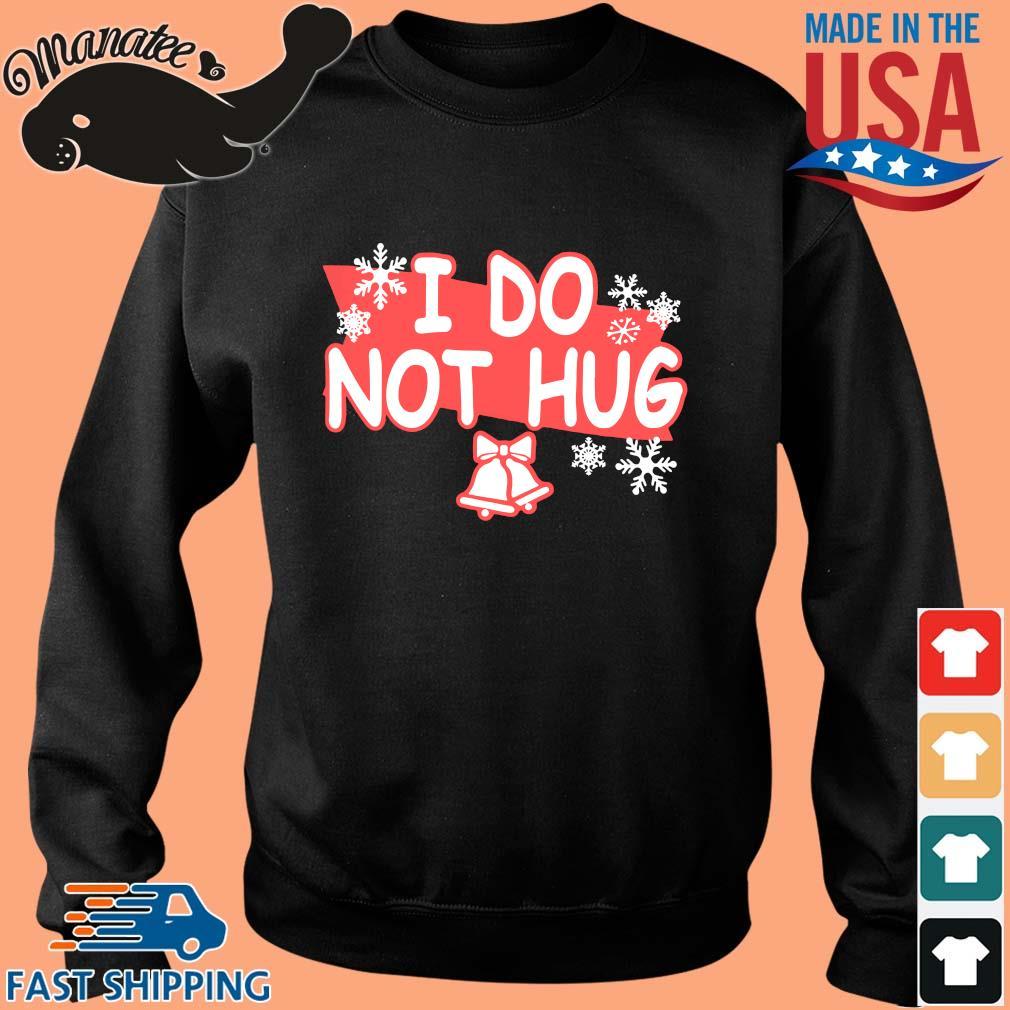 I do not hug Christmas sweater