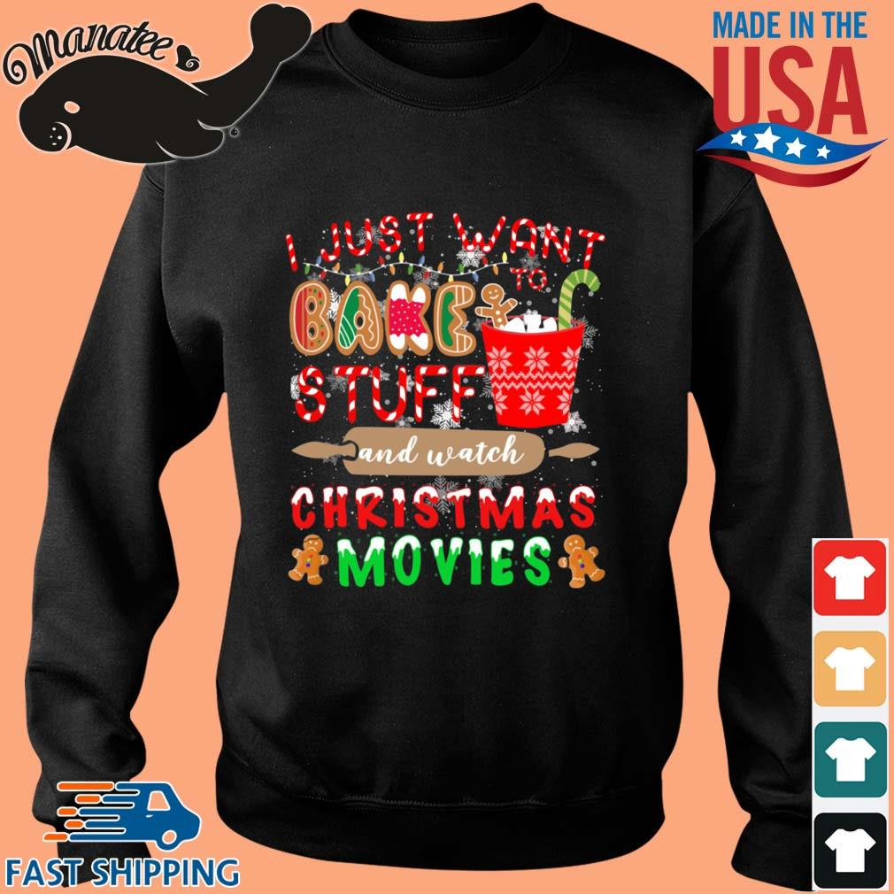 I just want bake stuff and watch Christmas movies sweater Sweater den
