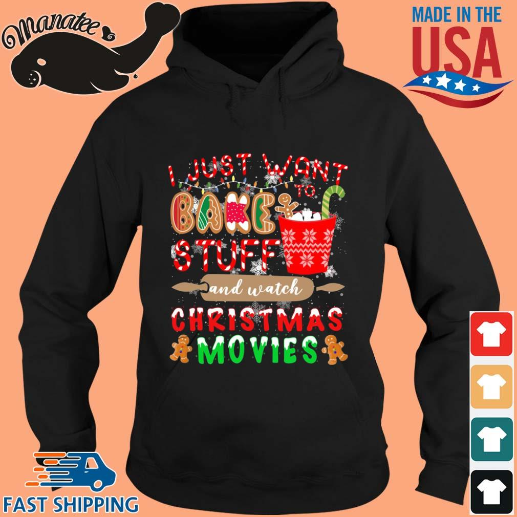 I just want bake stuff and watch Christmas movies sweater hoodie den