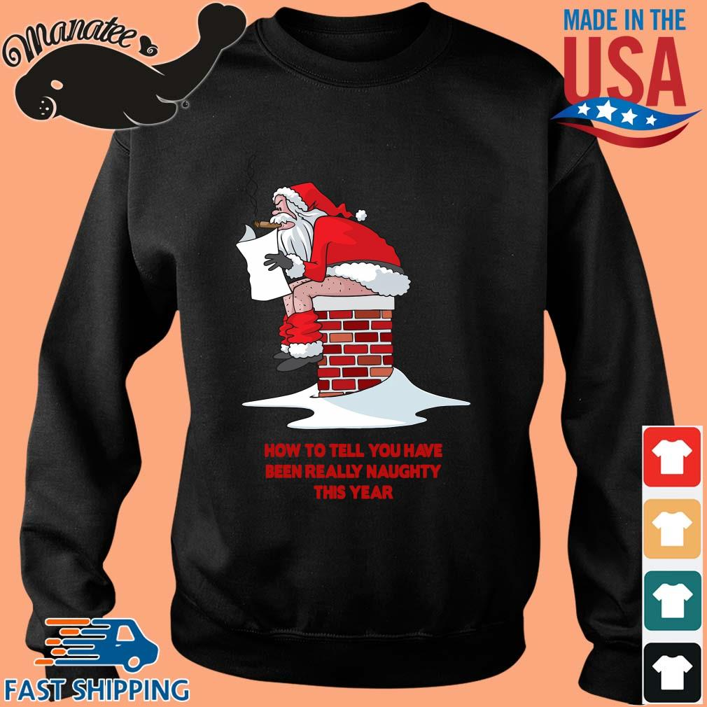 Santa how to tell you have been really naughty this year Christmas sweater