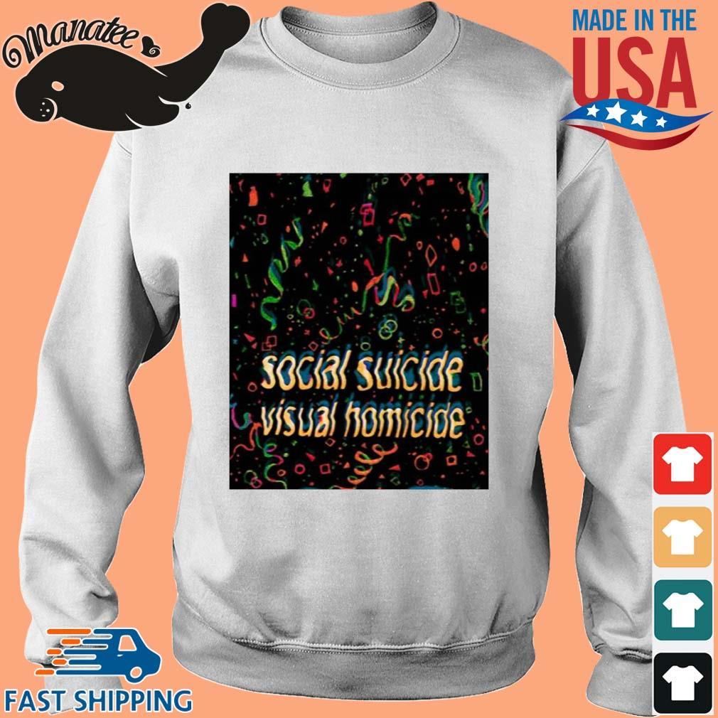 Social suicide visual homicide shirt