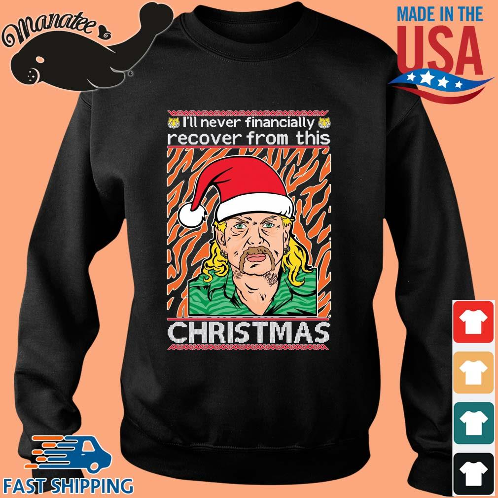 Tiger King I'll never financially recover from this Ugly Christmas sweatshirt