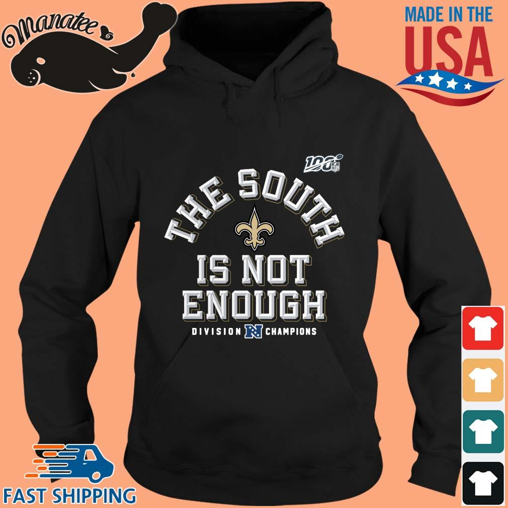 100 NFL New Orleans Saints the south is not enough division Champions s hoodie den