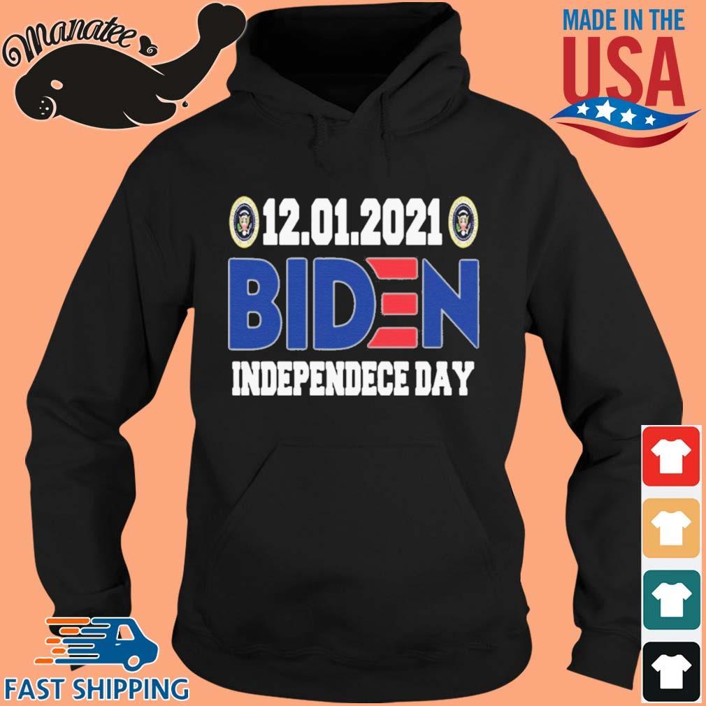 12 01 2021 Biden Independence Day Shirt hoodie den