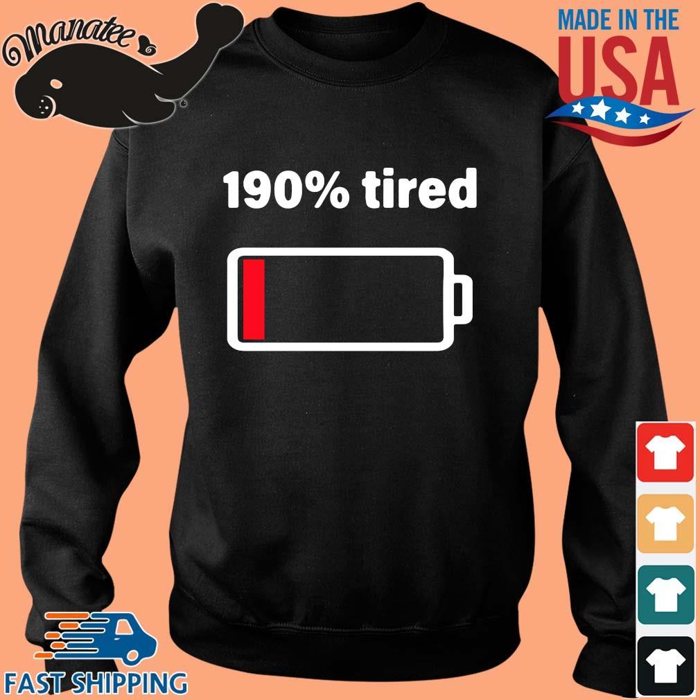 190 tired shirt