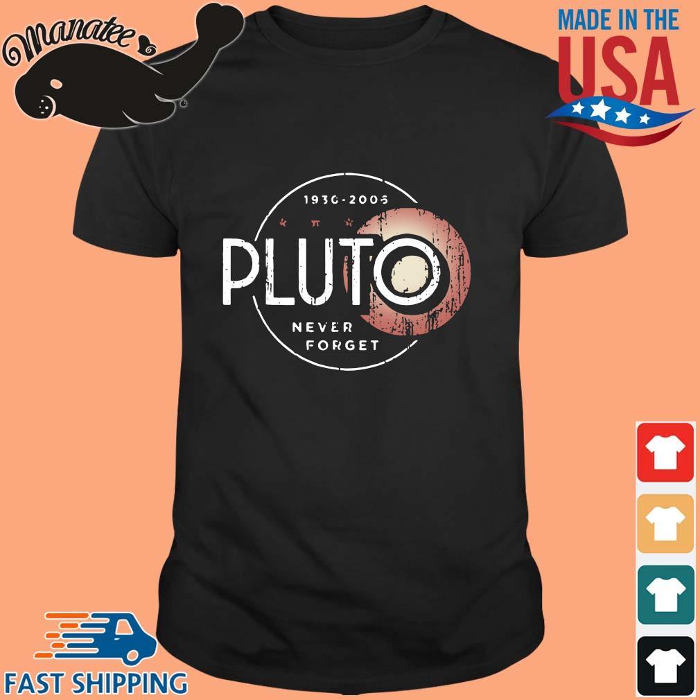 1930-2005 Pluto never forget shirt