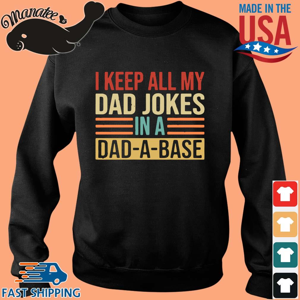 I keep all my dad jokes in a dad a base s Sweater den