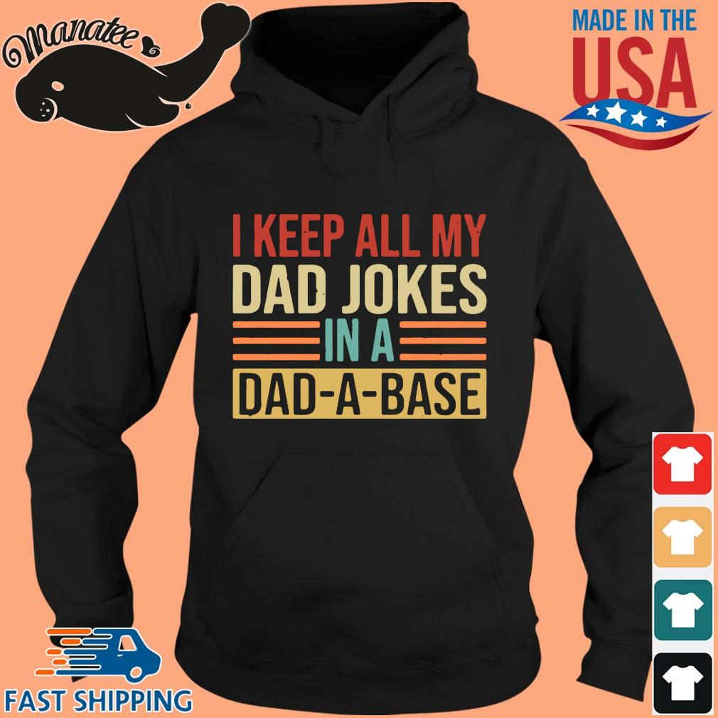 I keep all my dad jokes in a dad a base s hoodie den
