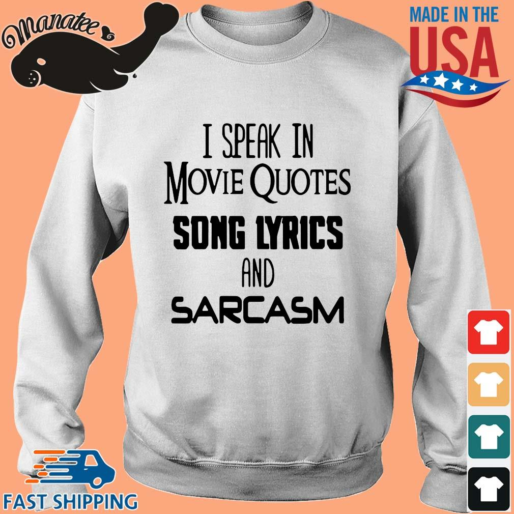 I speak in movie quotes song lyrics and sarcasm s Sweater trang