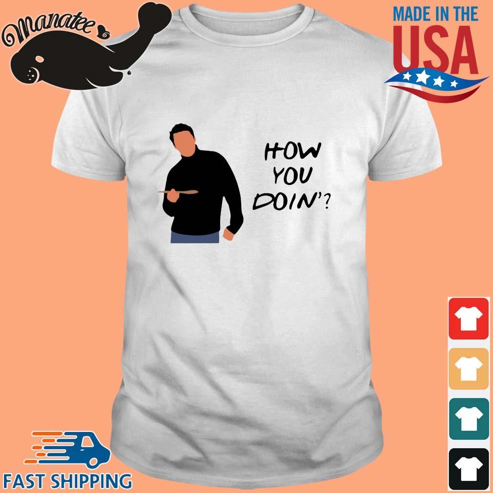 Joey Tribbiani how you doin shirt