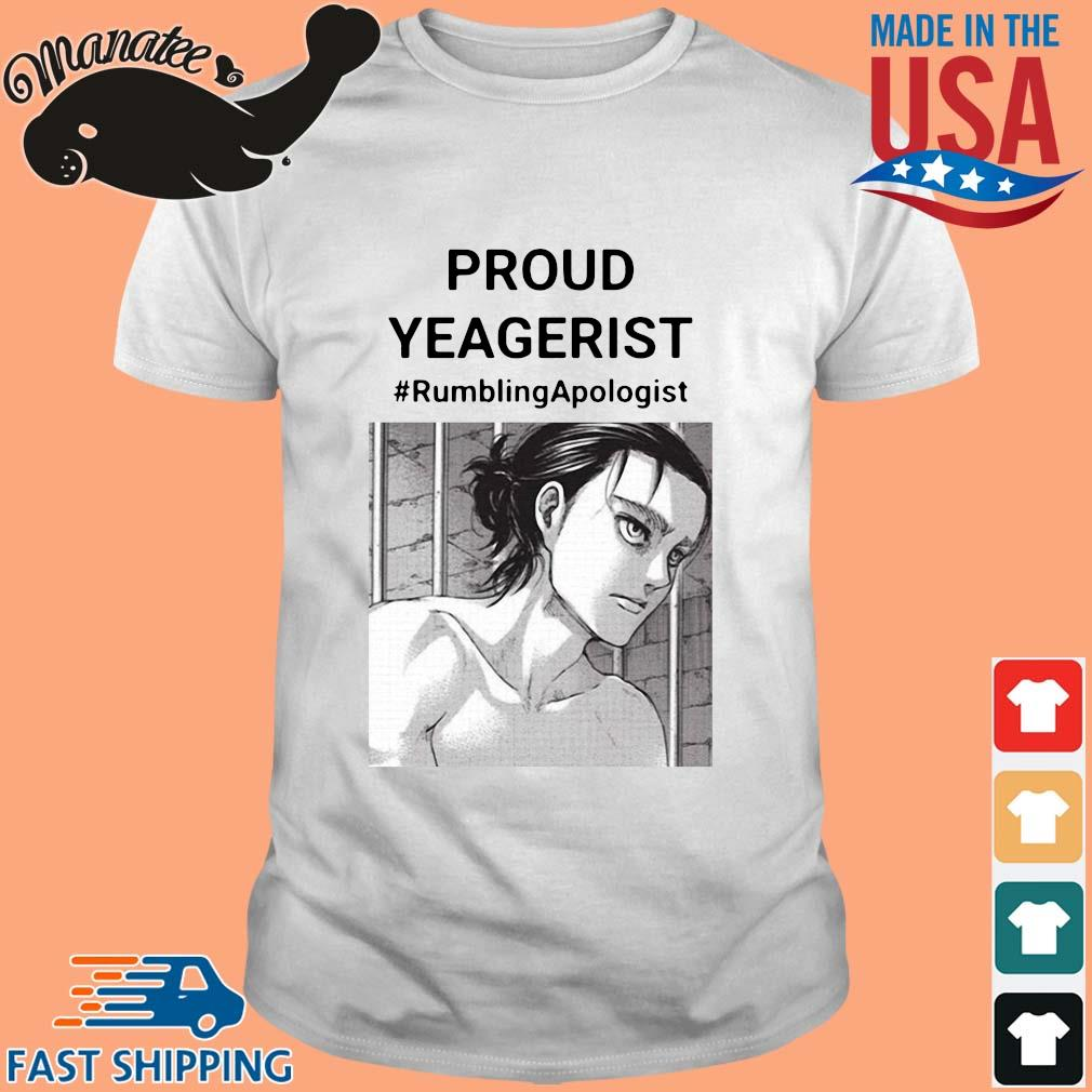 Proud yeagerist rumbling apologist shirt