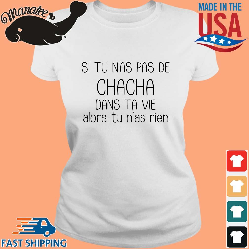 Si tu N'as pas de chacha dans ta vie alors tu n'as rien sweater Ladies trang