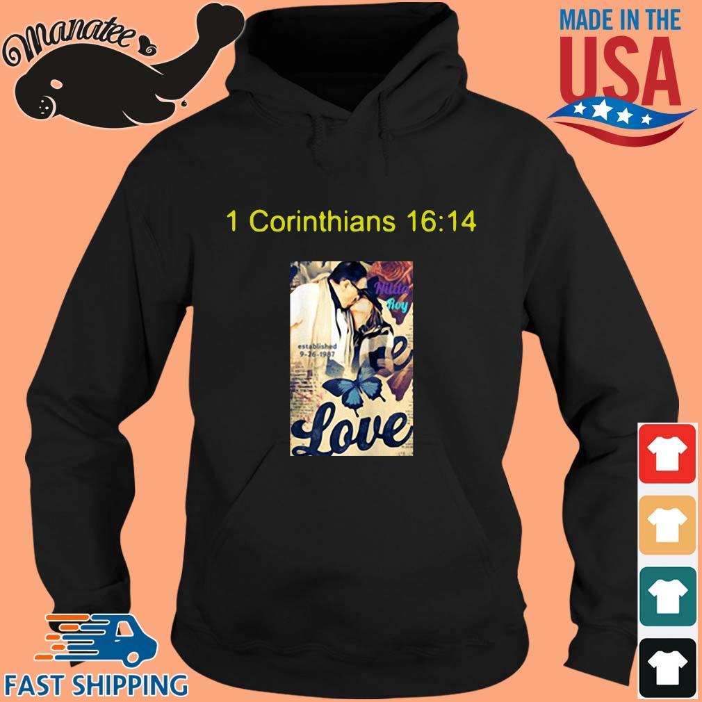 1 corinthians 16 14 love s hoodie den