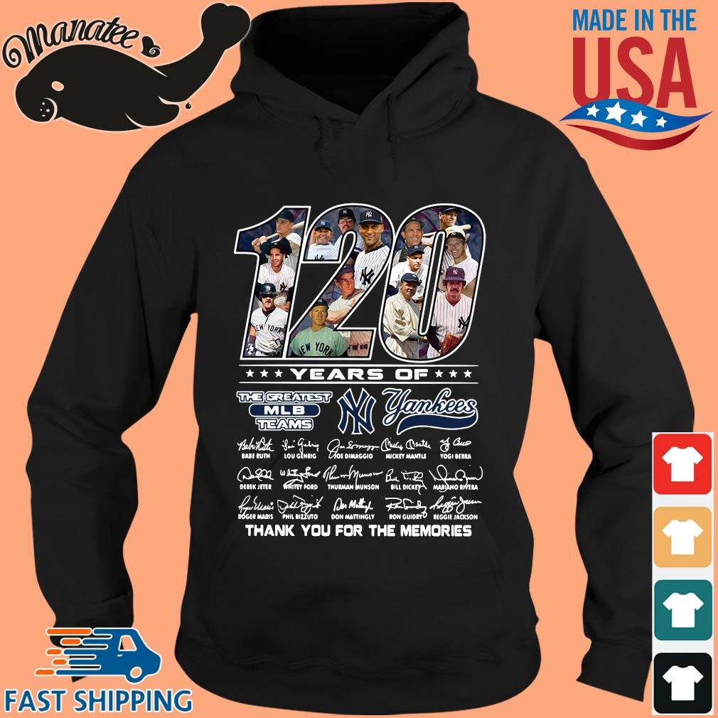 120 years of the greatest MLB teams New York Yankees thank you for the memories signatures s hoodie den