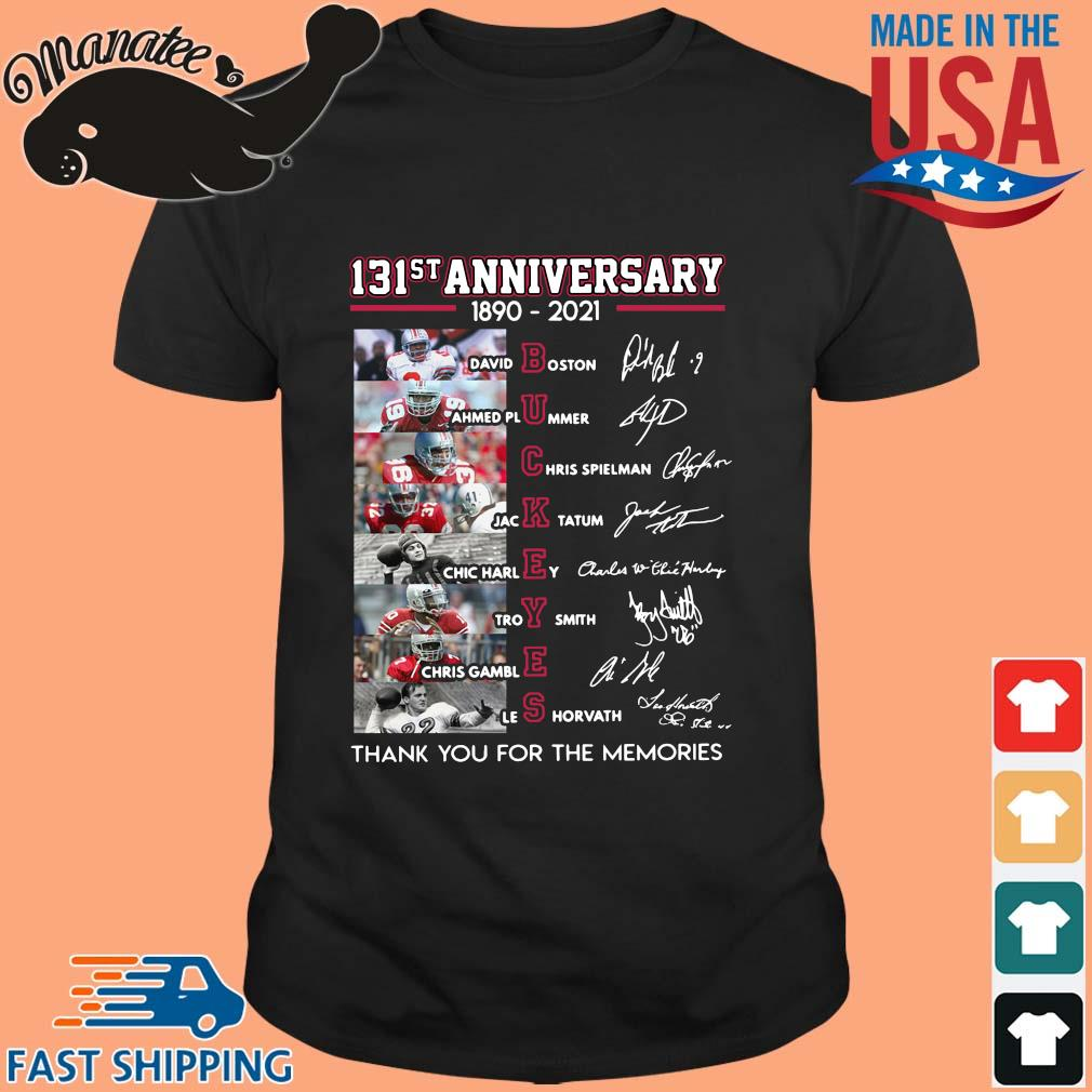 131st anniversary 1890-2021 Buckeyes thank you for the memories signatures shirt