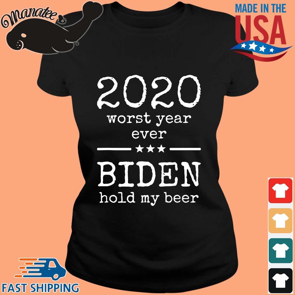 2020 worst year ever Biden hold my beer s ladies den