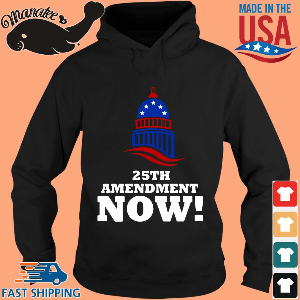 25th Amendment Now Remove Trump Fom Shirt hoodie den