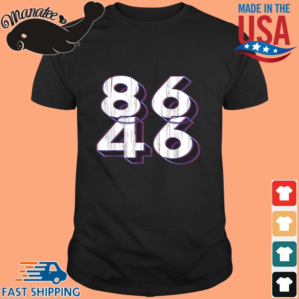 86 46 Anti Biden Pro Trump Patriotic Shirt