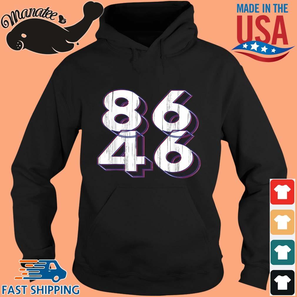 86 46 Anti Biden Pro Trump Patriotic Shirt hoodie den